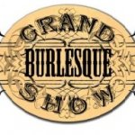 The Grand Burlesque Show (GBS) 2013 : Shake Yo' Tail Feathers!