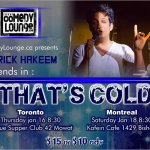 "Comedy Lounge presents: Patrick Hakeem and friends in ""That's COLD"""