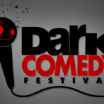 The Dark Comedy Festival is back!