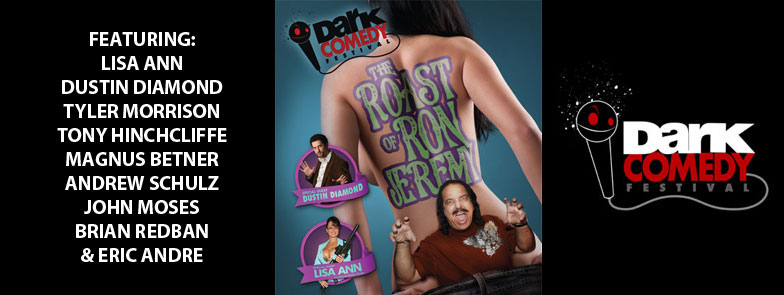 The Ron Jeremy Roast - Dark Comedy Festival