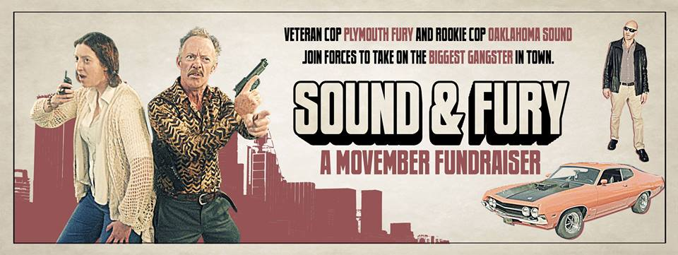 SOUND AND FURY: A MOVEMBER FUNDRAISER