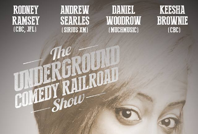 The Underground Railroad Comedy Show Ottawa