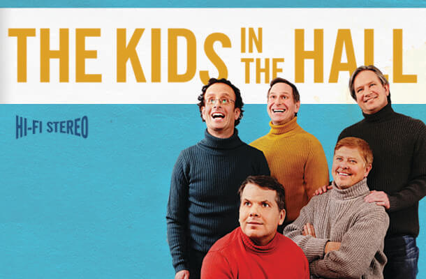 Just For Laughs presents: The Kids in the Hall Tour